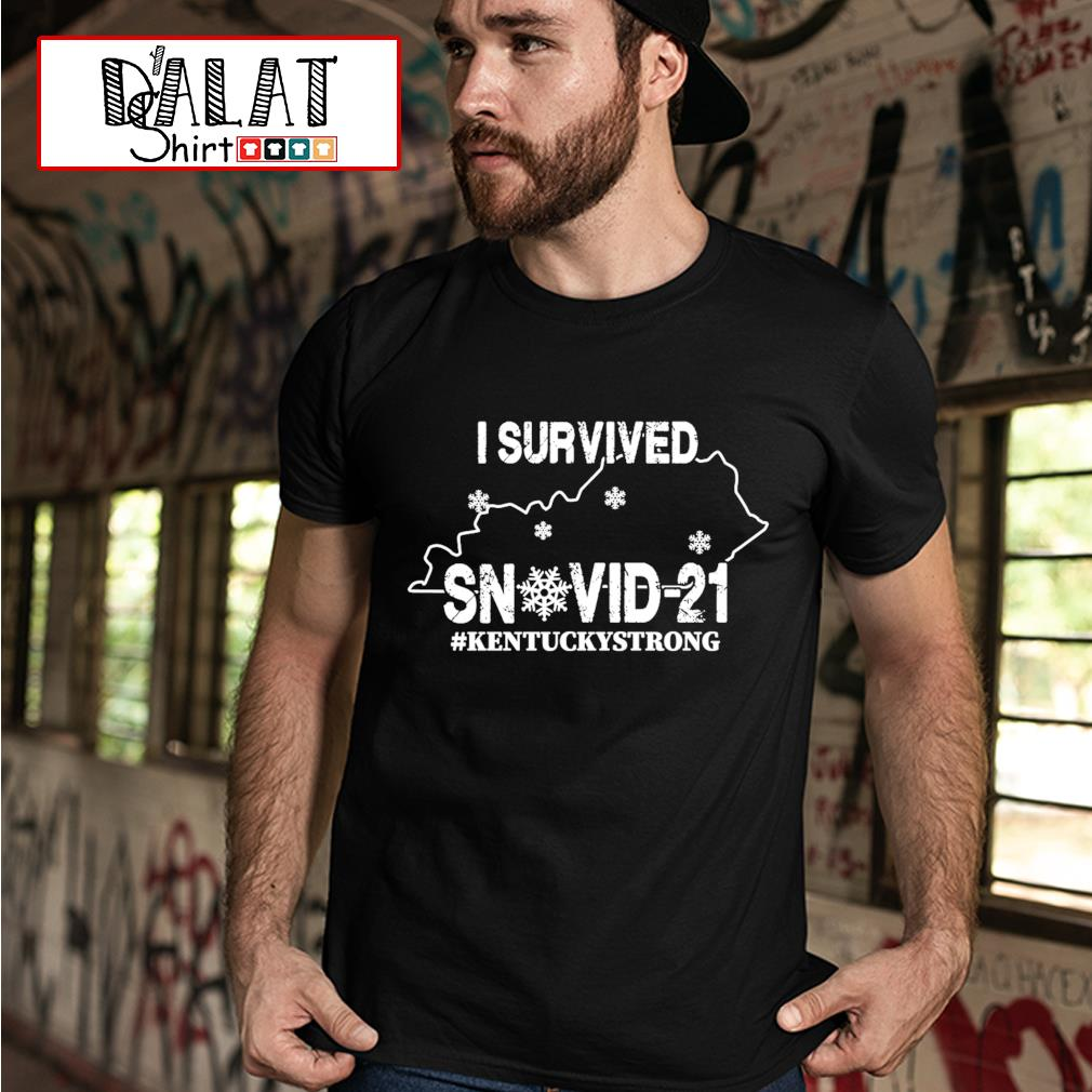 I survived snovid-21 #Kentuckystrong shirt