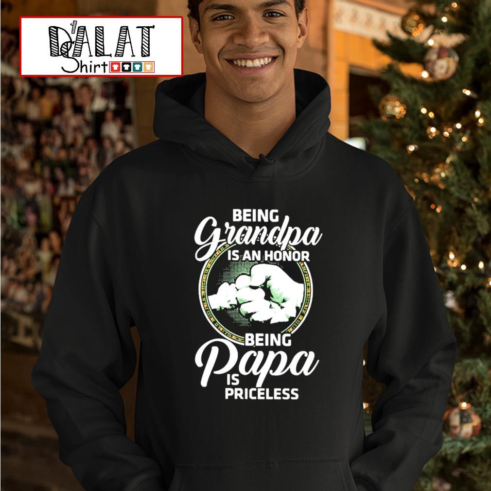Being grandpa is an honor being papa is priceless hoodie