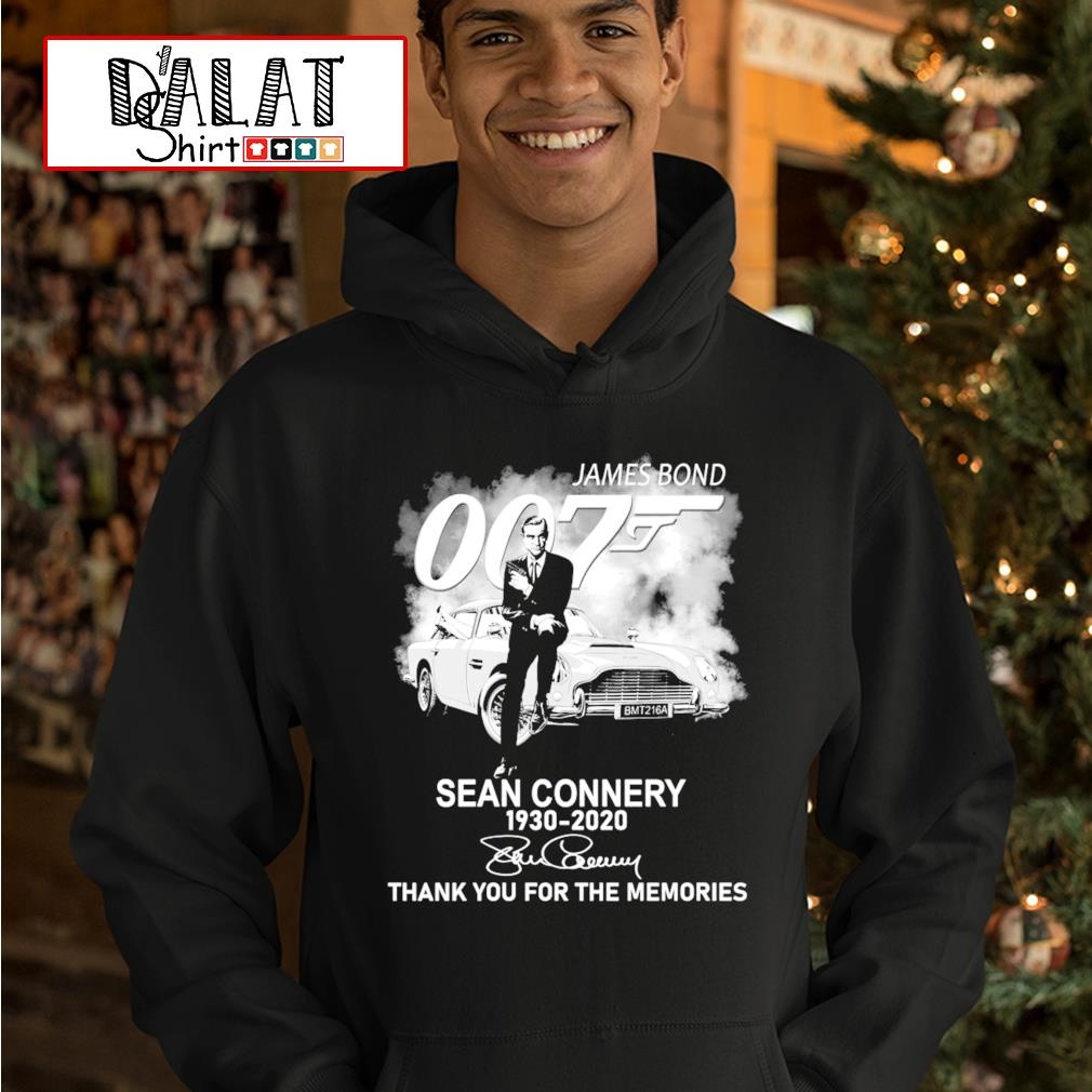 James Bond 007 Sean Connery 1930-2020 thank you for the memories t-s hoodie