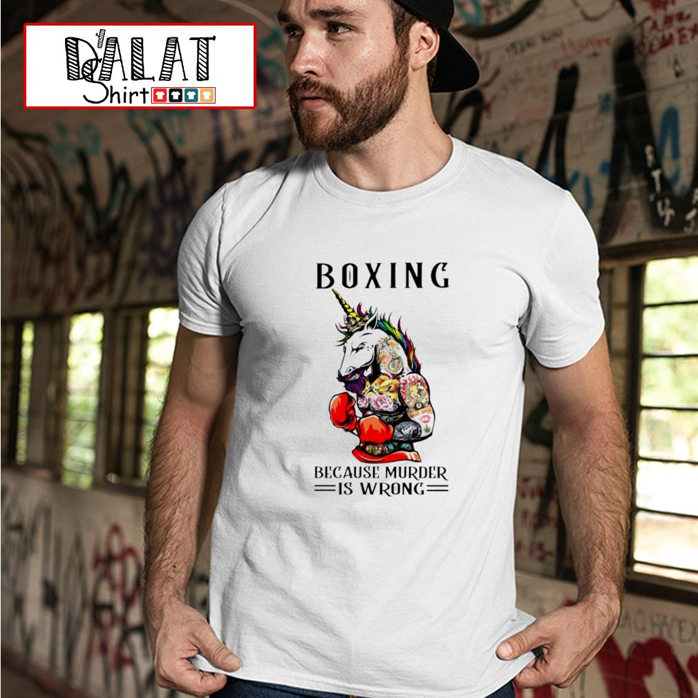 Unicorn boxing because murder is wrong shirt