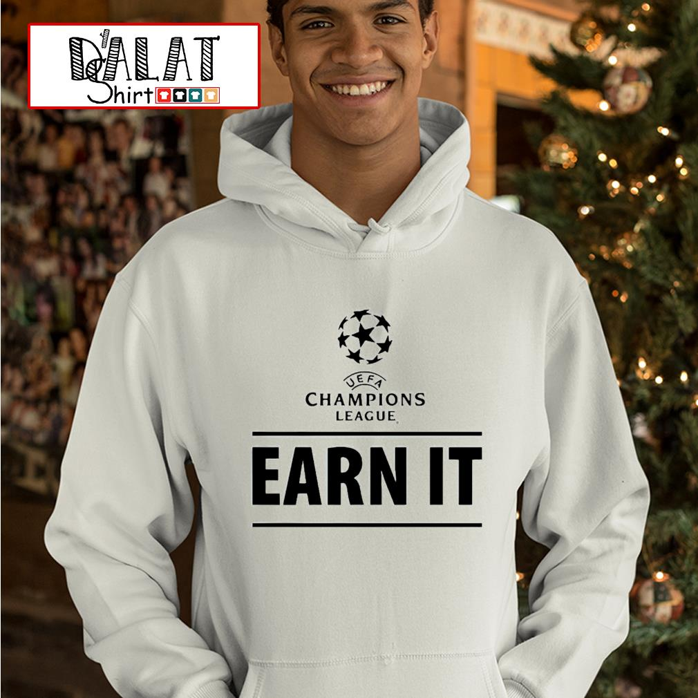 UEFA Champions League earn it hoodie