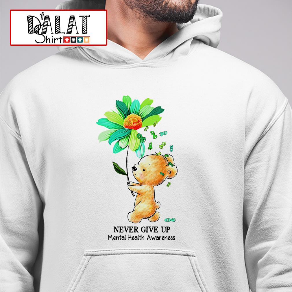 Bear never give up mental health awareness hoodie