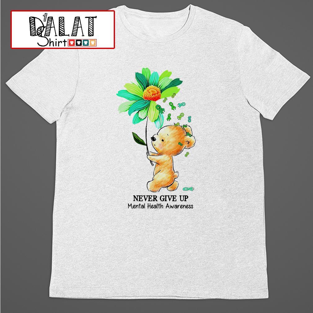 Bear never give up mental health awareness shirt