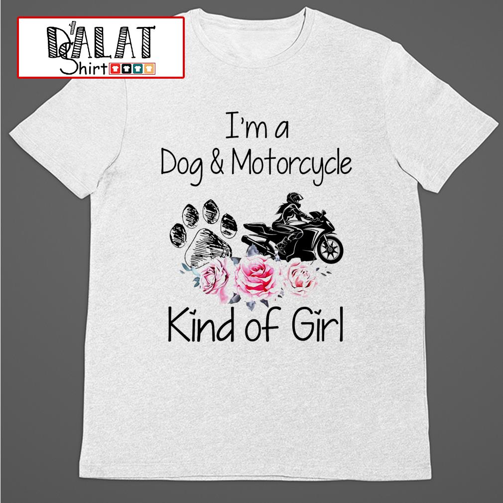 I'm a dog and motorcycle kind of girl shirt