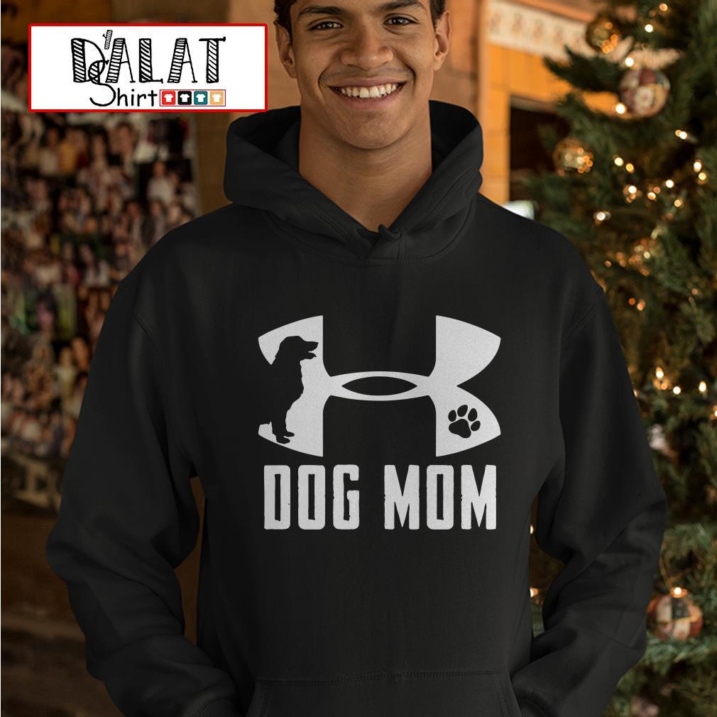 Under Armour dog mom Hoodie