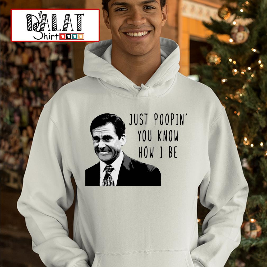 Michael Scott The Office Just Poopin You Know How I Be Hoodie