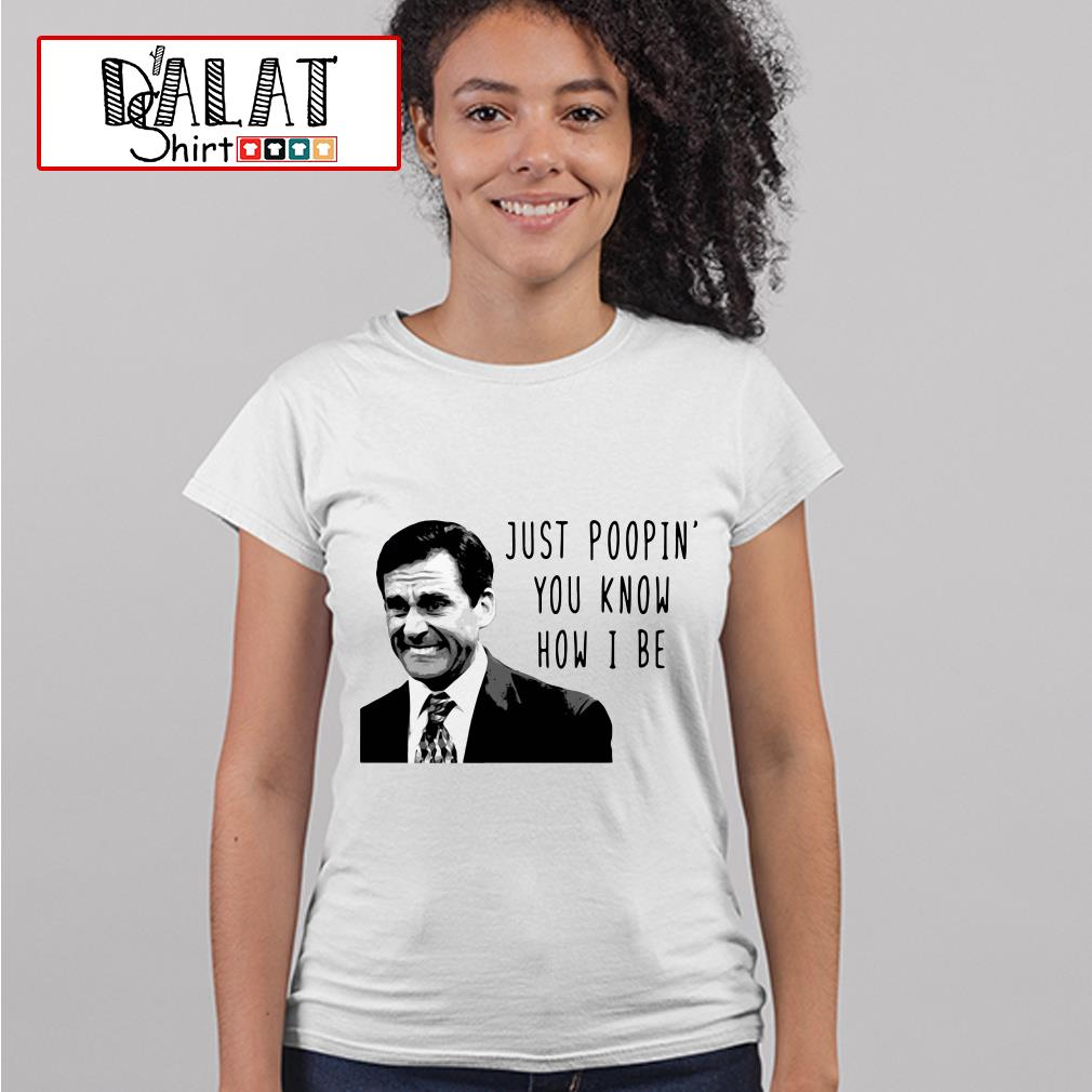 Michael Scott The Office Just Poopin You Know How I Be Ladies tee