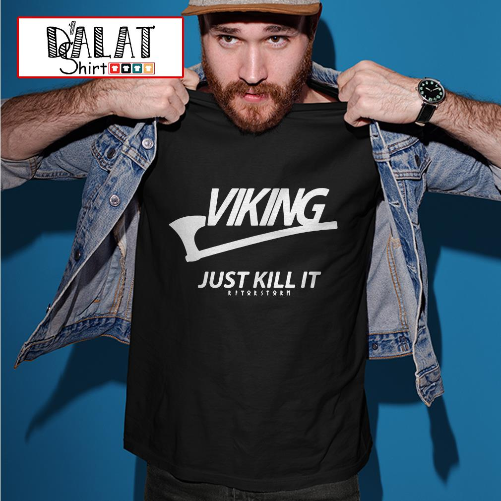 Viking just kill it Nike shirt