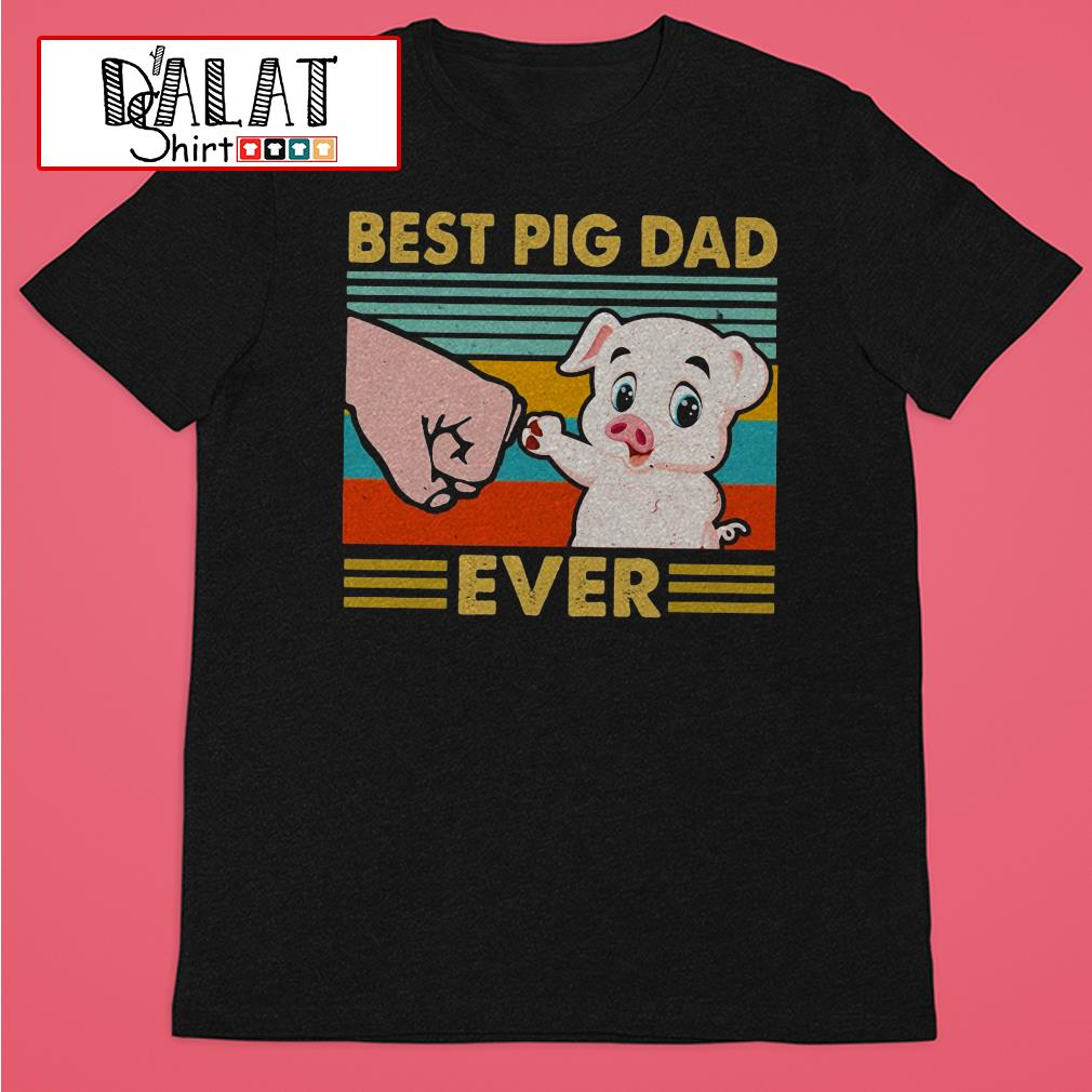 Best pig dad ever vintage shirt