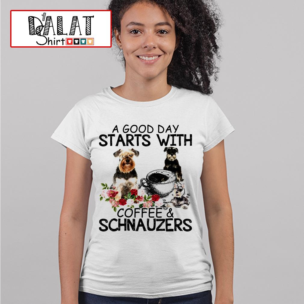 A good day starts with coffee Schnauzers Ladies tee