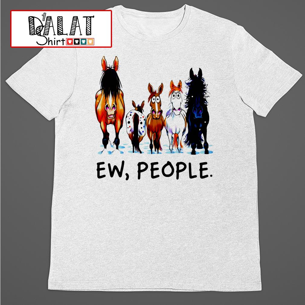 Horse Ew People shirt