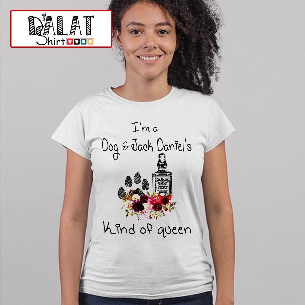 I'm A Dog and Jack Daniel's Kind of Queen Ladies tee