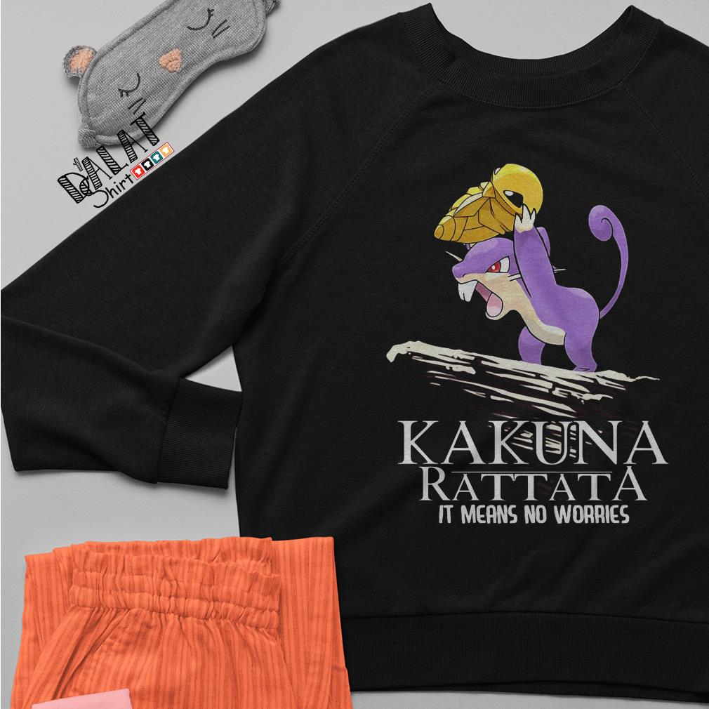 The Lion King Kakuna Rattata It means no worries Sweater