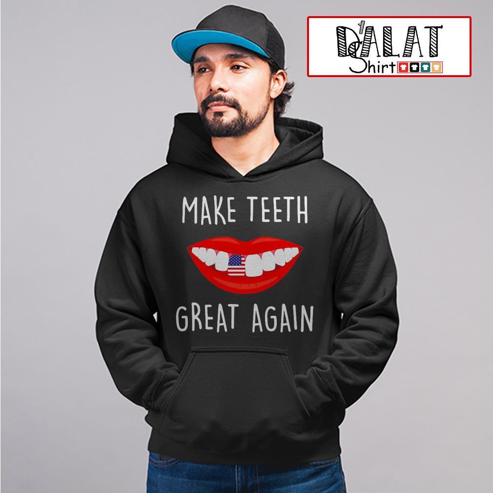 Make teeth great again Hoodie