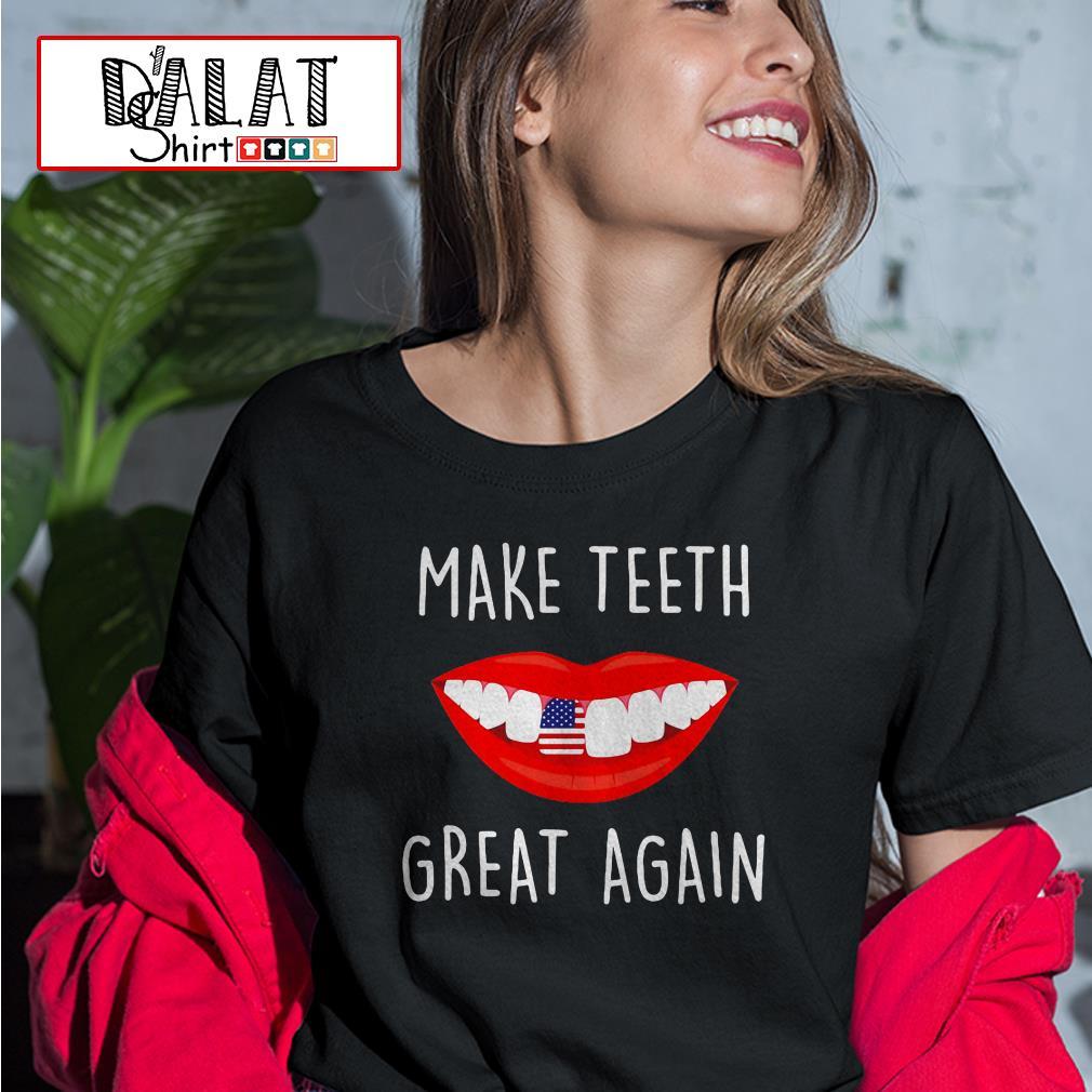 Make teeth great again Ladies tee