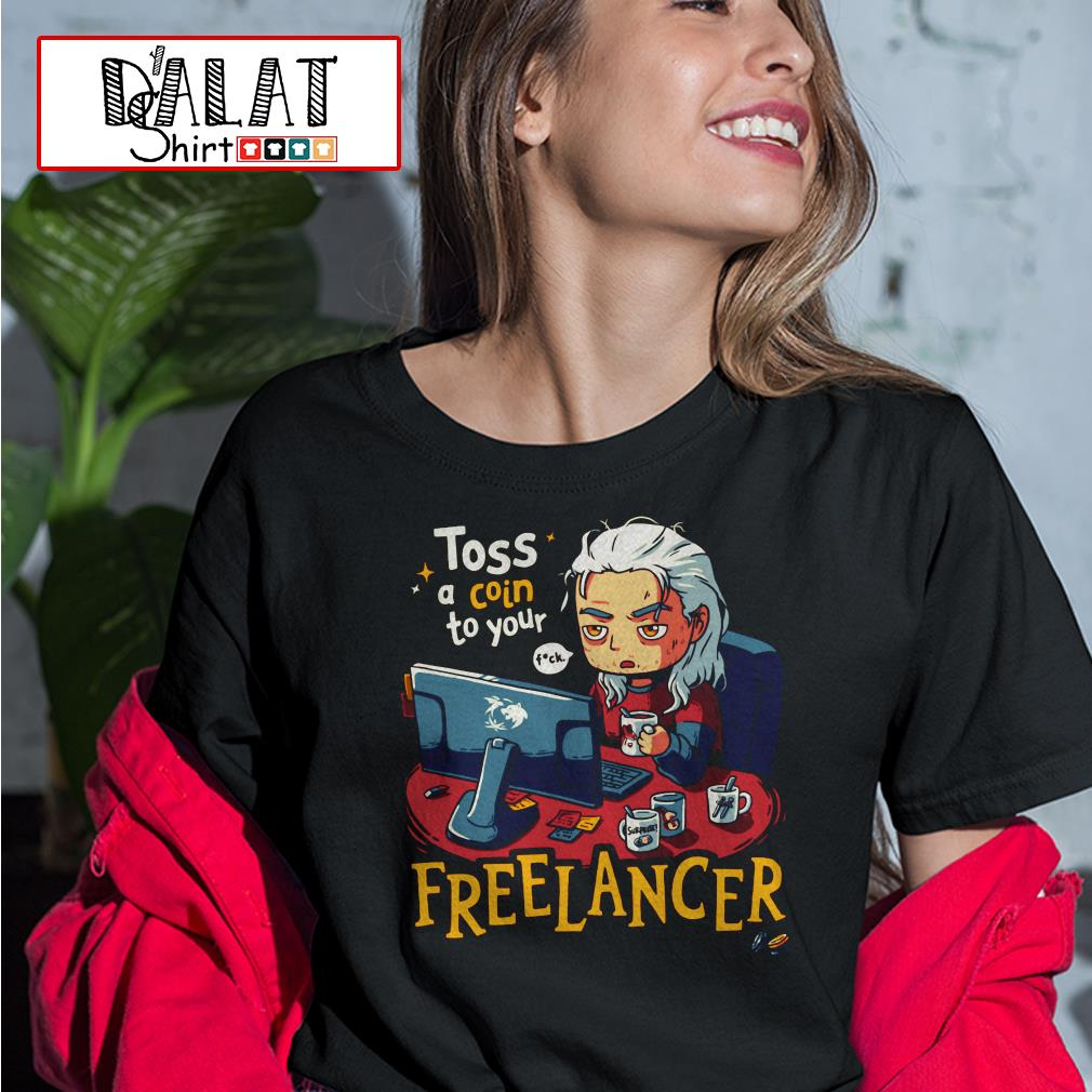 Toss a Coin to your Freelancer Ladies tee