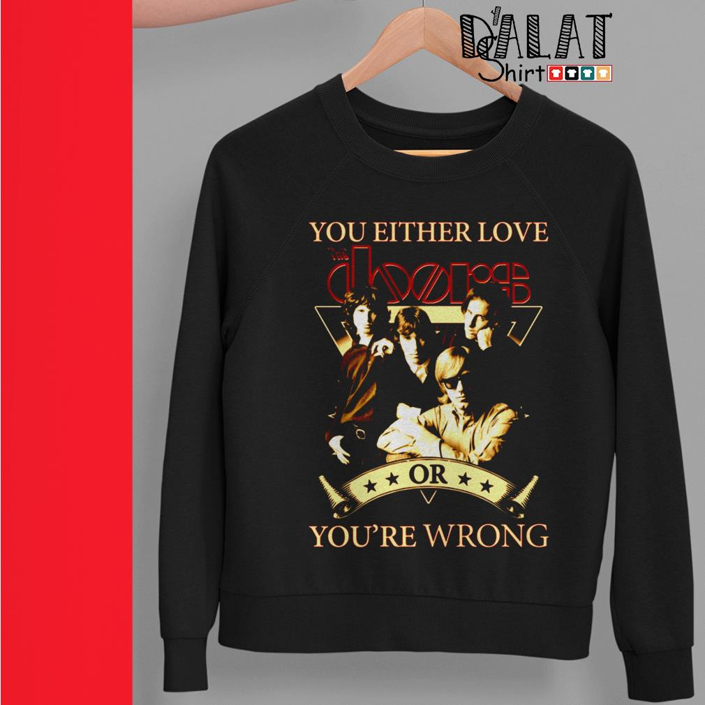 You either love The Doors or you're wrong Sweater