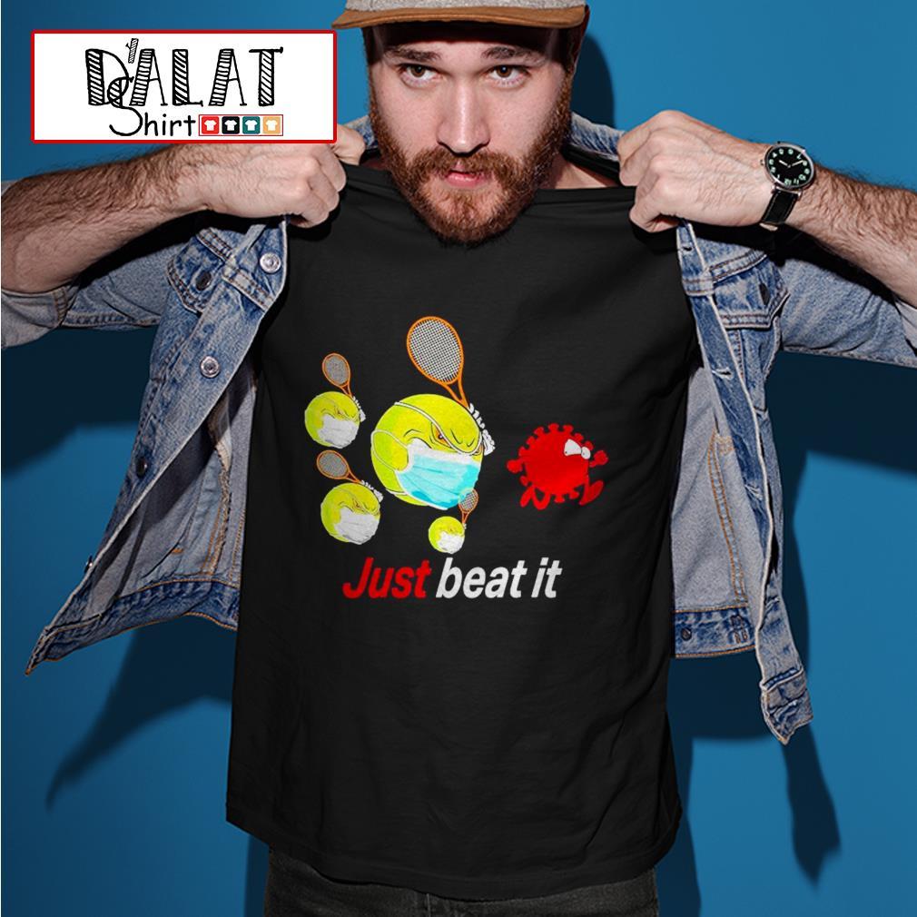 Just beat it coronavirus shirt