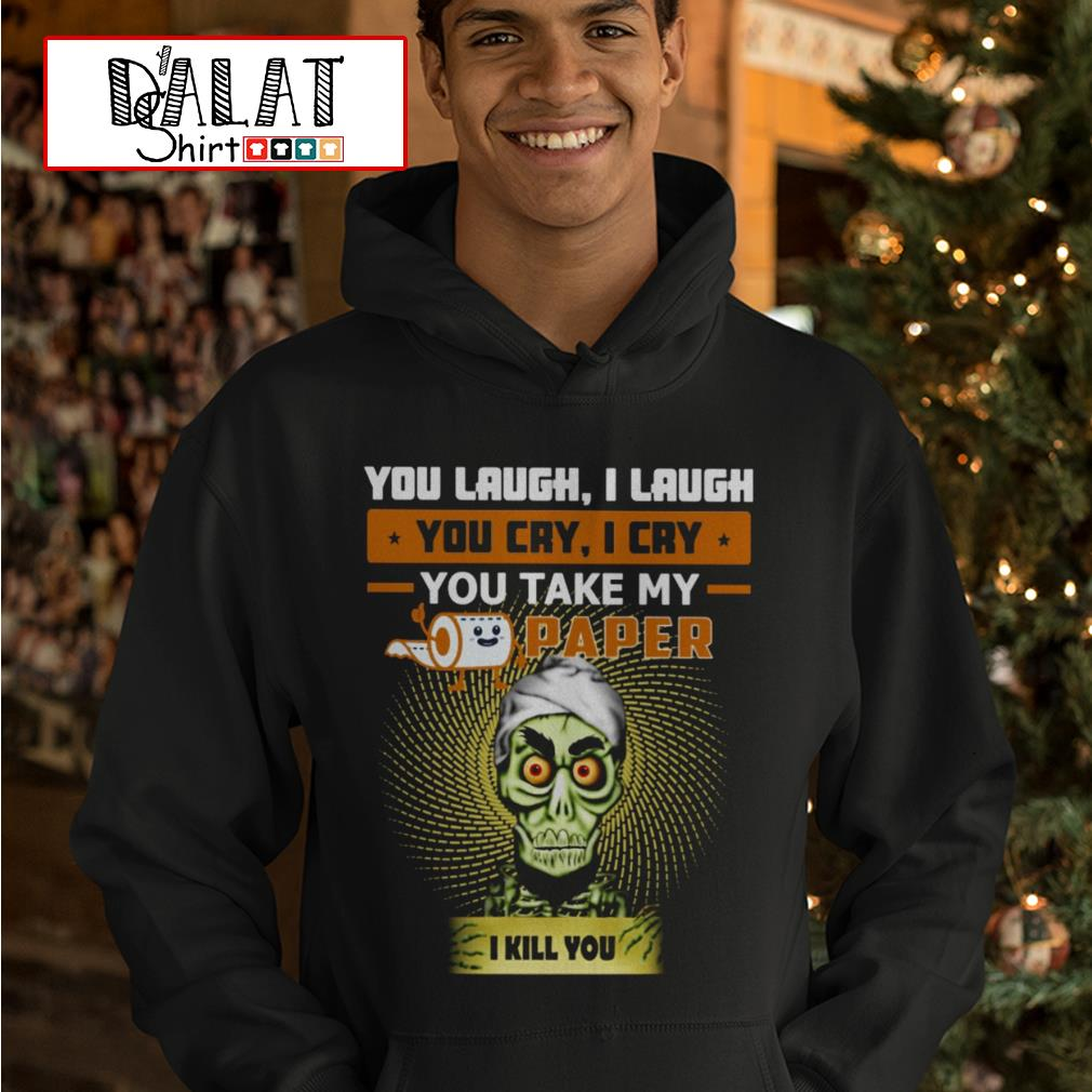 You laugh I laugh you cry I cry you take my paper I kill you Hoodie