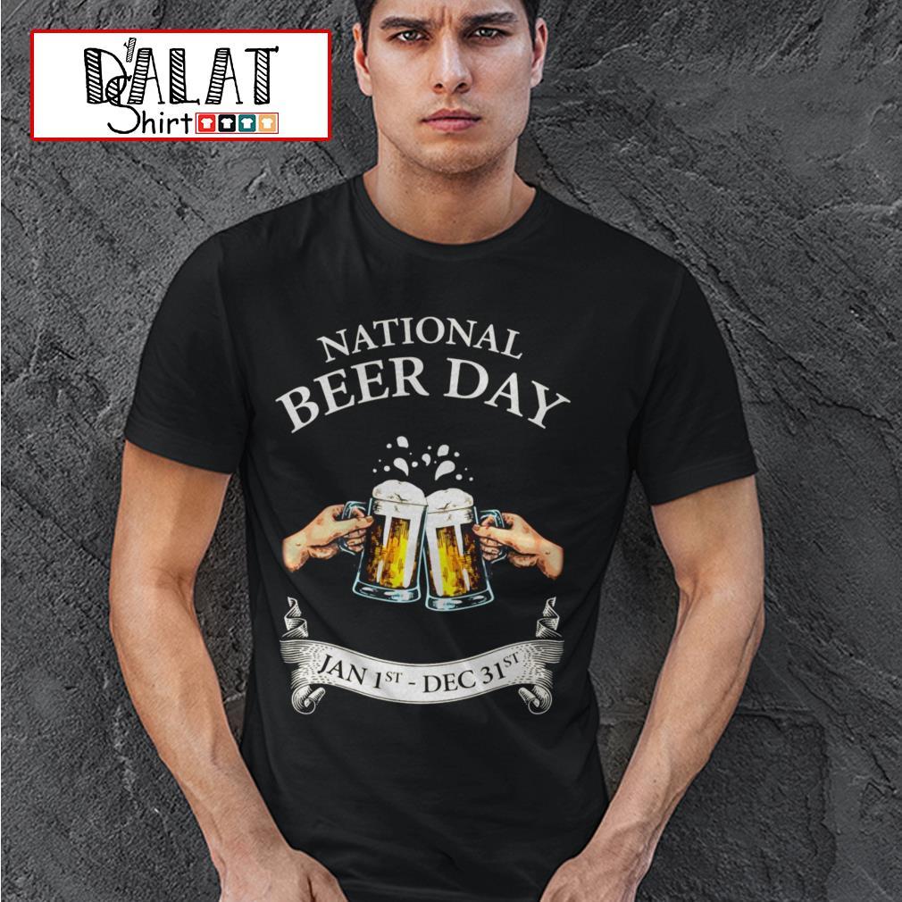 National beer day Jan 1st Dec 31st shirt