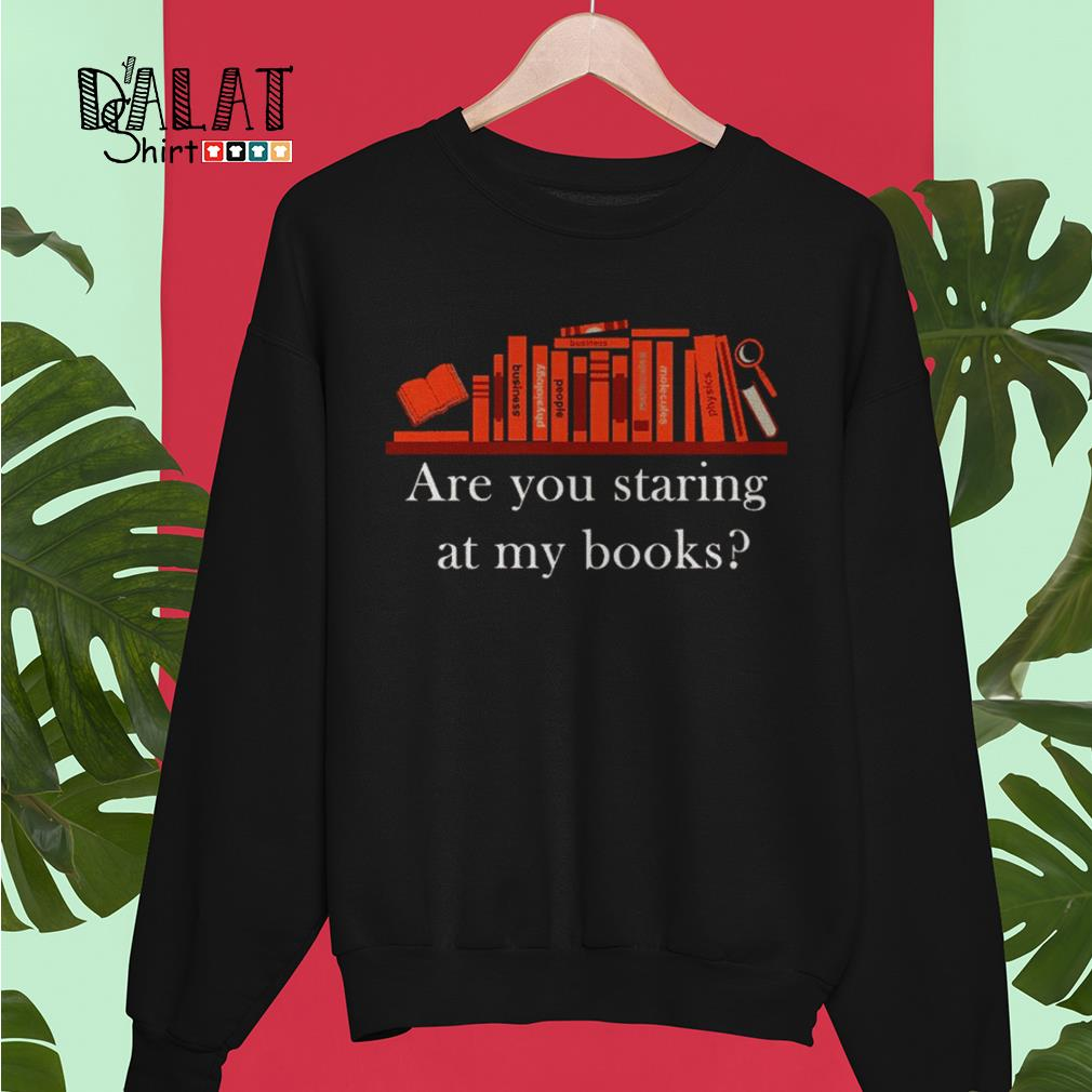 Are you staring at my books Sweater
