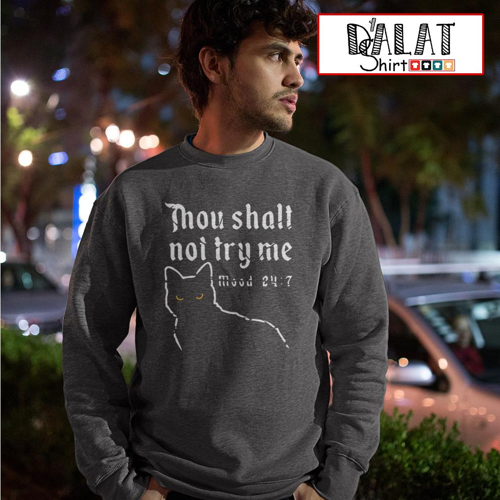 Cat thou shalt not try me mood 24:7 Sweater