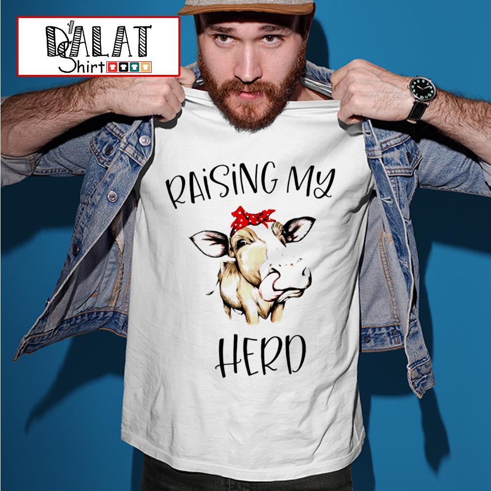 Cow Raising my herd shirt