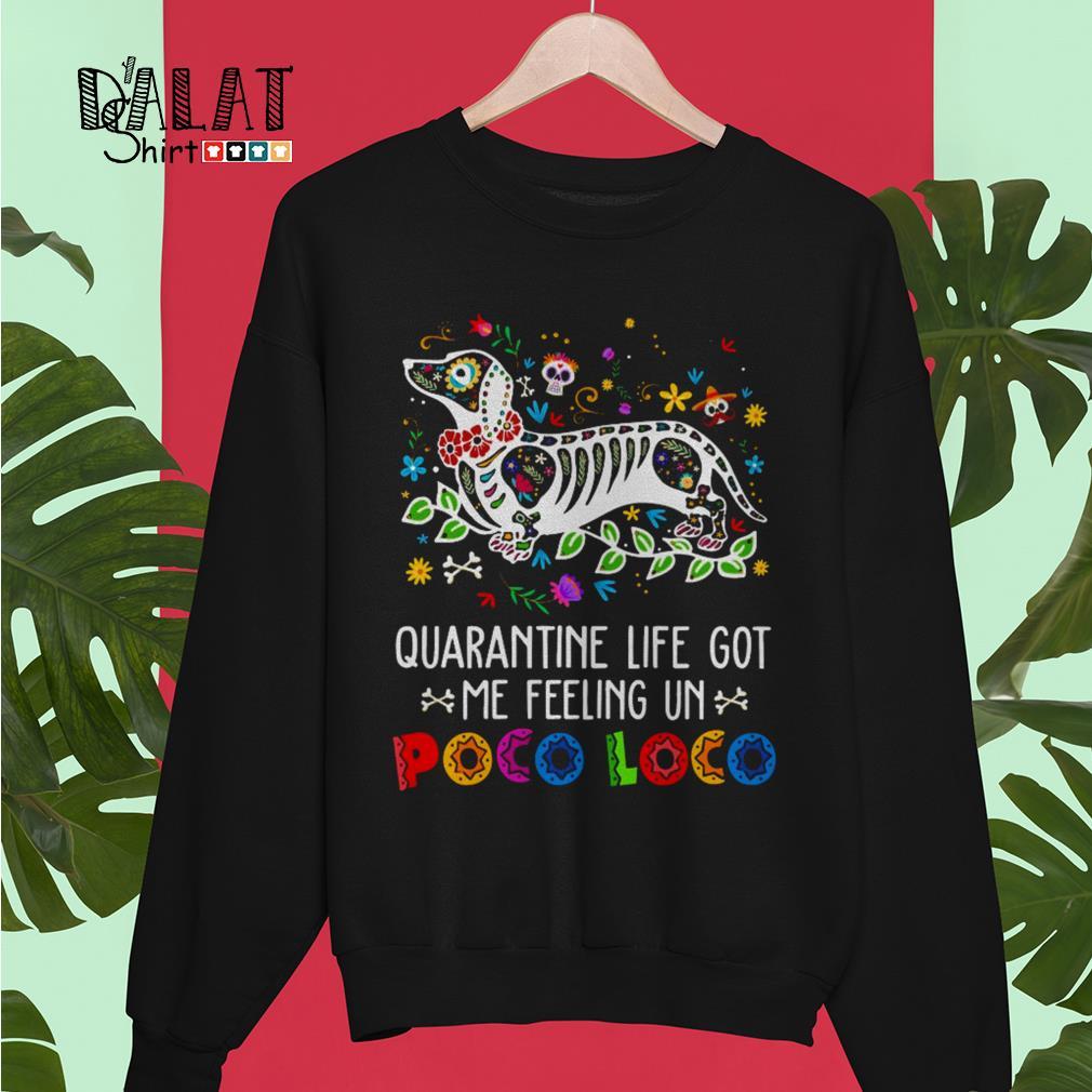 Dachshund quarantine life got me feeling un Poco Loco Sweater