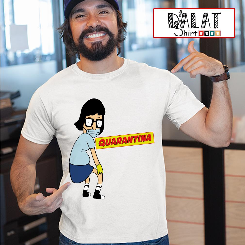 OFFICIAL Tina Burger Quarantina shirt