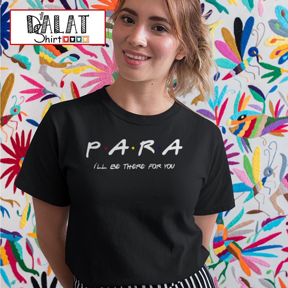 Para I'll be there for you Ladies tee