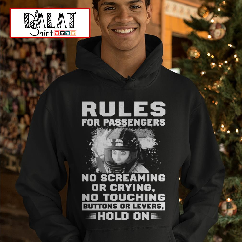 Rules for passengers no screaming or crying no touching buttons or levers hold on Hoodie