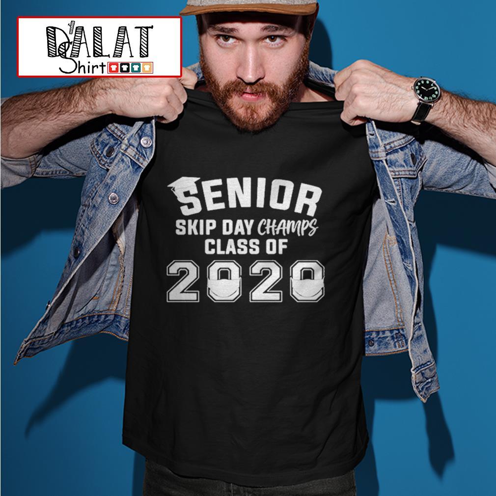 Senior skip day champs class of 2020 shirt