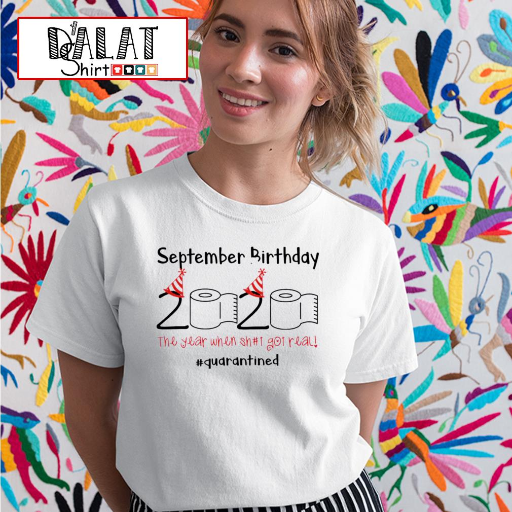 September Birthday 2020 the year when shit got real quarantined Toilet Paper Ladies tee