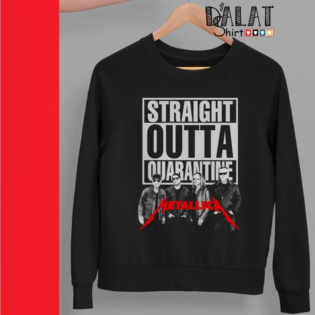 Straight outta quarantine Metallica Sweater