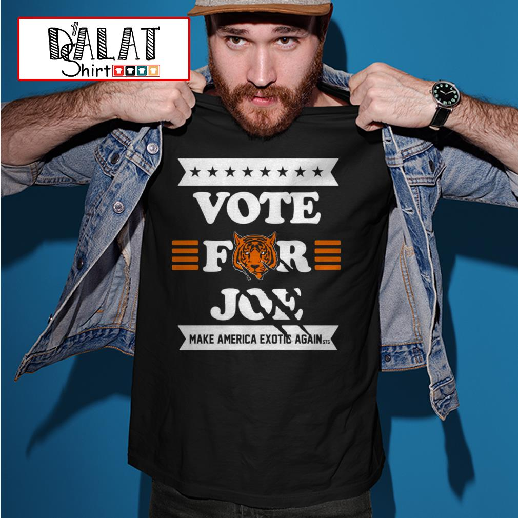 Vote for Joe Make America Exotic again shirt