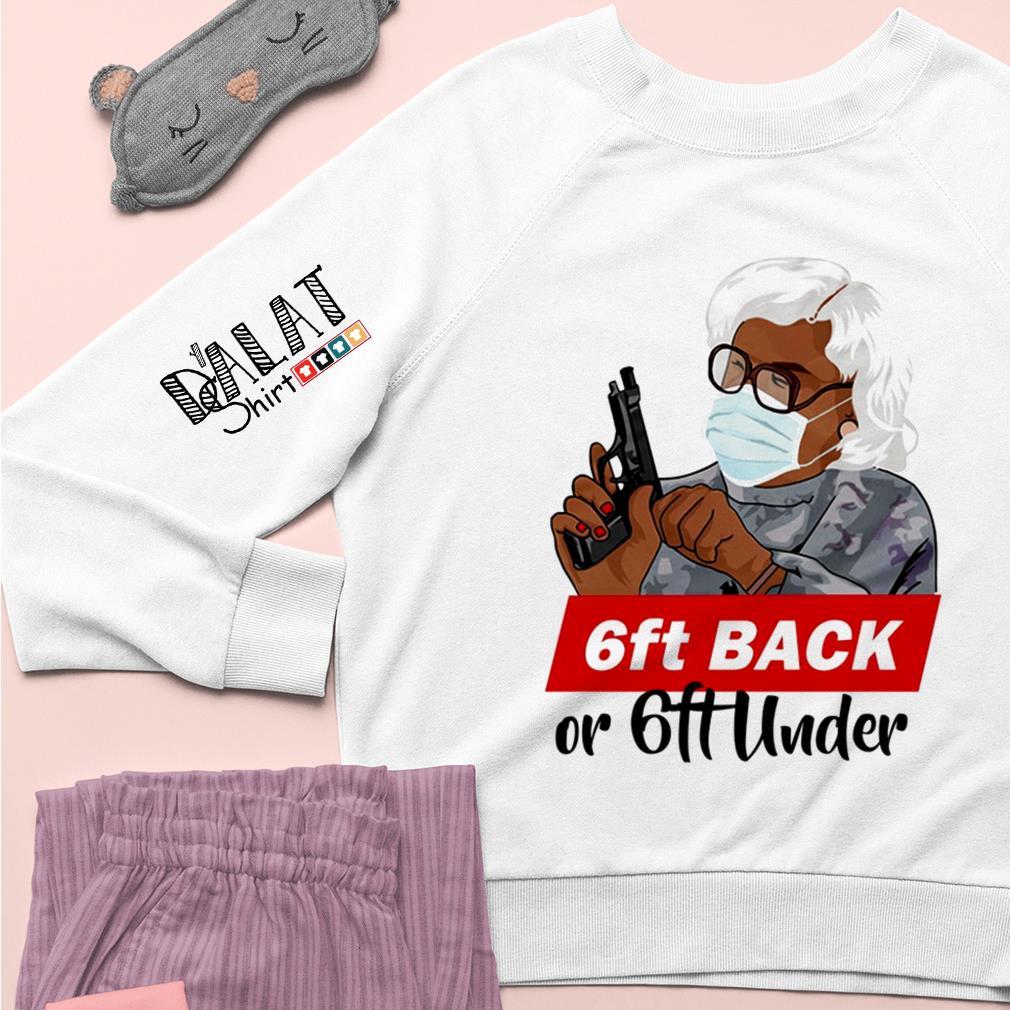 6ft back or 6ft under mask gun Sweater