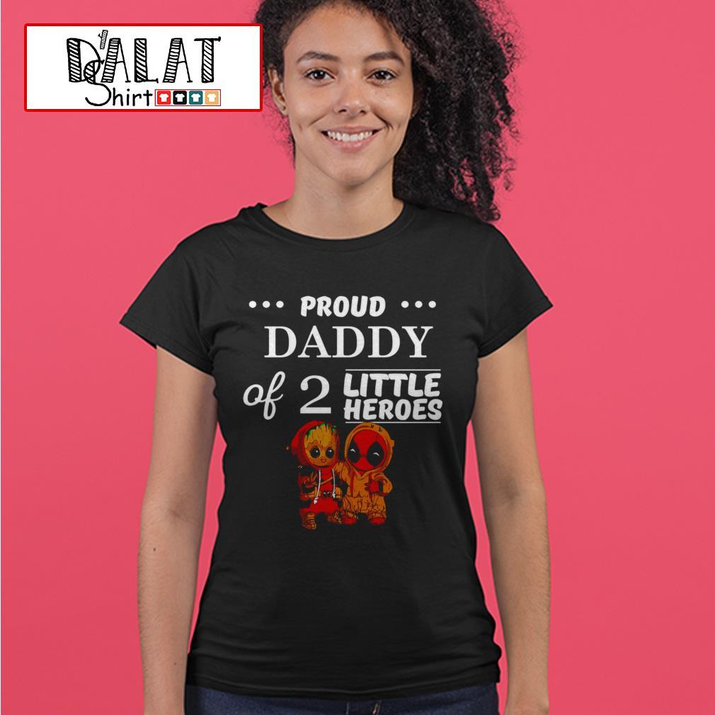 Baby Groot and Deadpool proud daddy of 2 little heroes Ladies tee