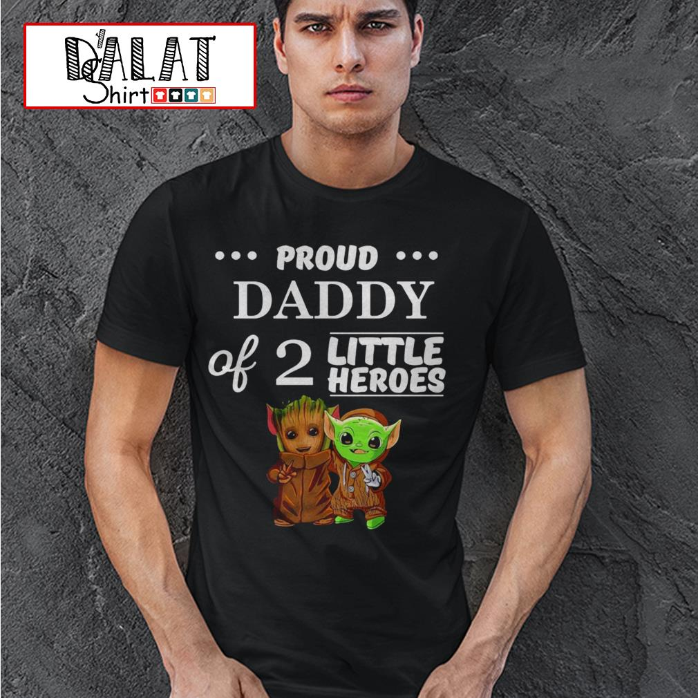 Baby Yoda and Baby Groot proud daddy of 2 little heroes shirt