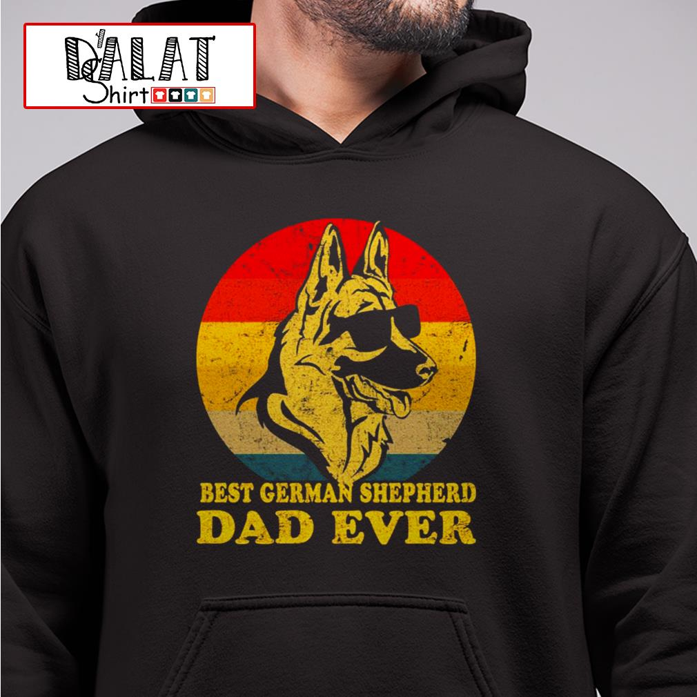 Best German Shepherd dad ever Hoodie