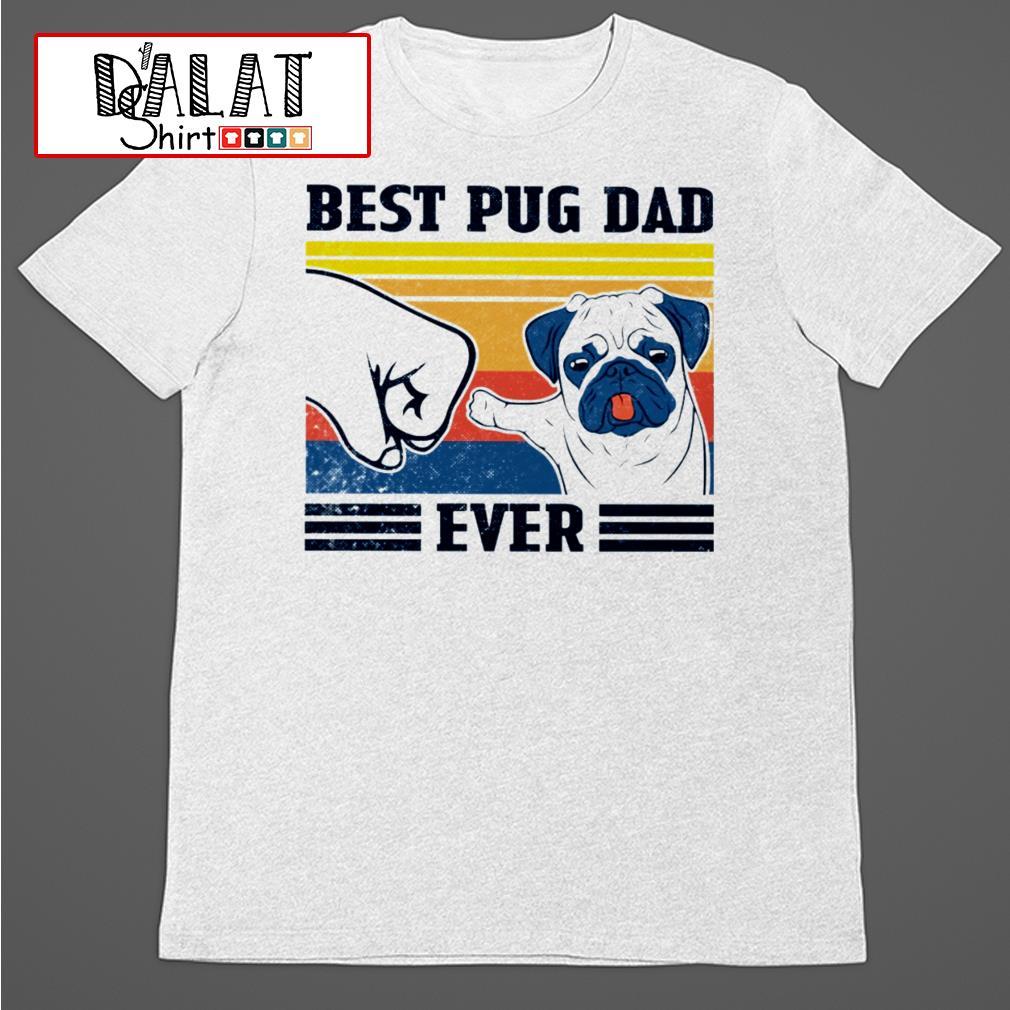 Best Pug dad ever vintage shirt