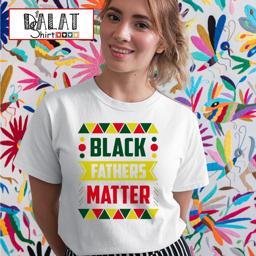 Black fathers matter Ladies tee