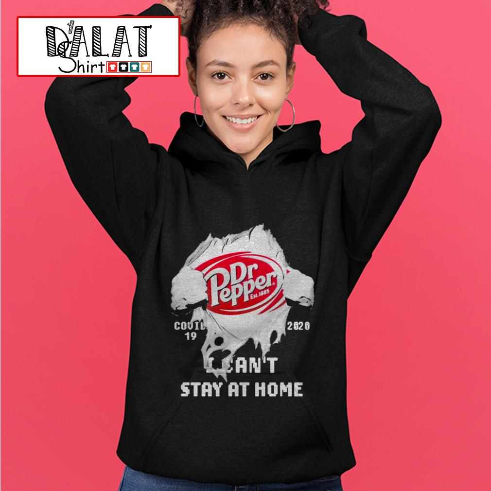 Blood inside me Dr Pepper covid-19 2020 I can't stay at home Hoodie