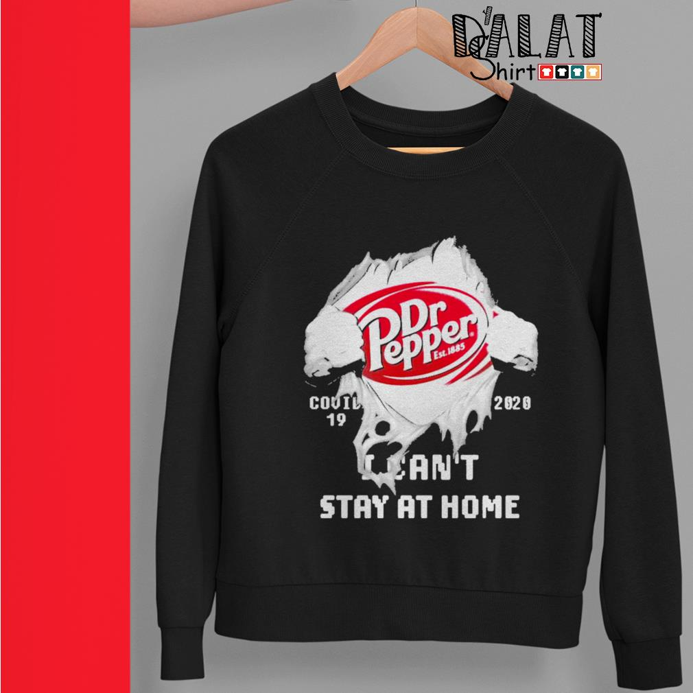 Blood inside me Dr Pepper covid-19 2020 I can't stay at home Sweater