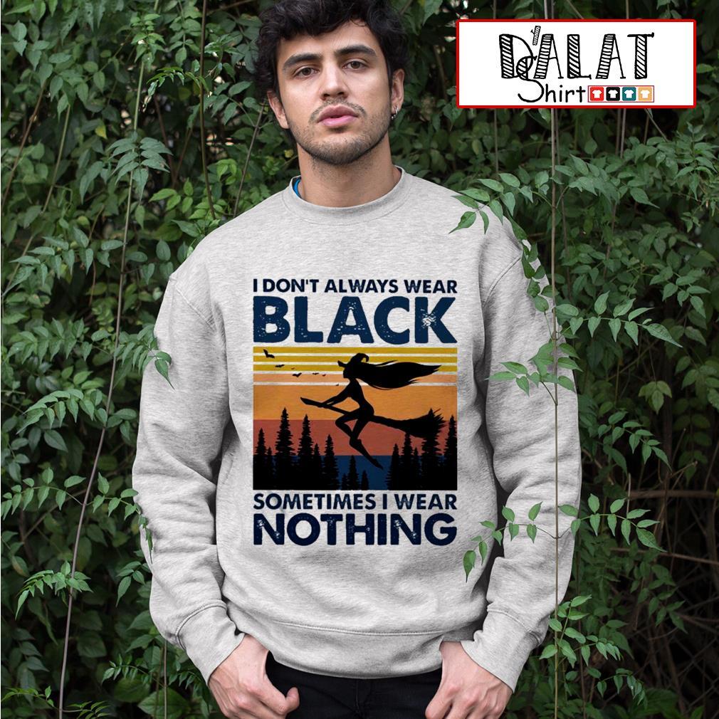 I don't always wear black sometimes I wear nothing vintage Sweater