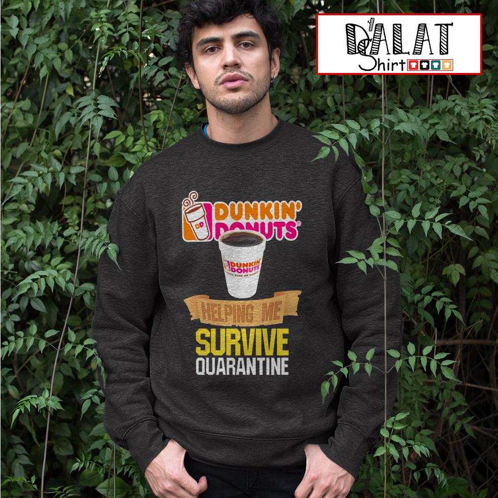 Dunkin' Donuts helping me survive quarantine Sweater