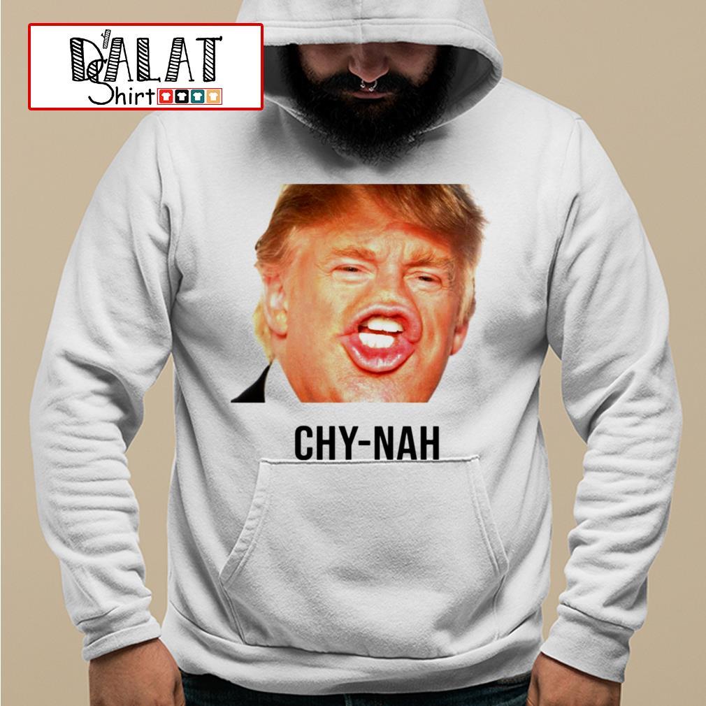 Funny Donald Trump Chy-nah Hoodie