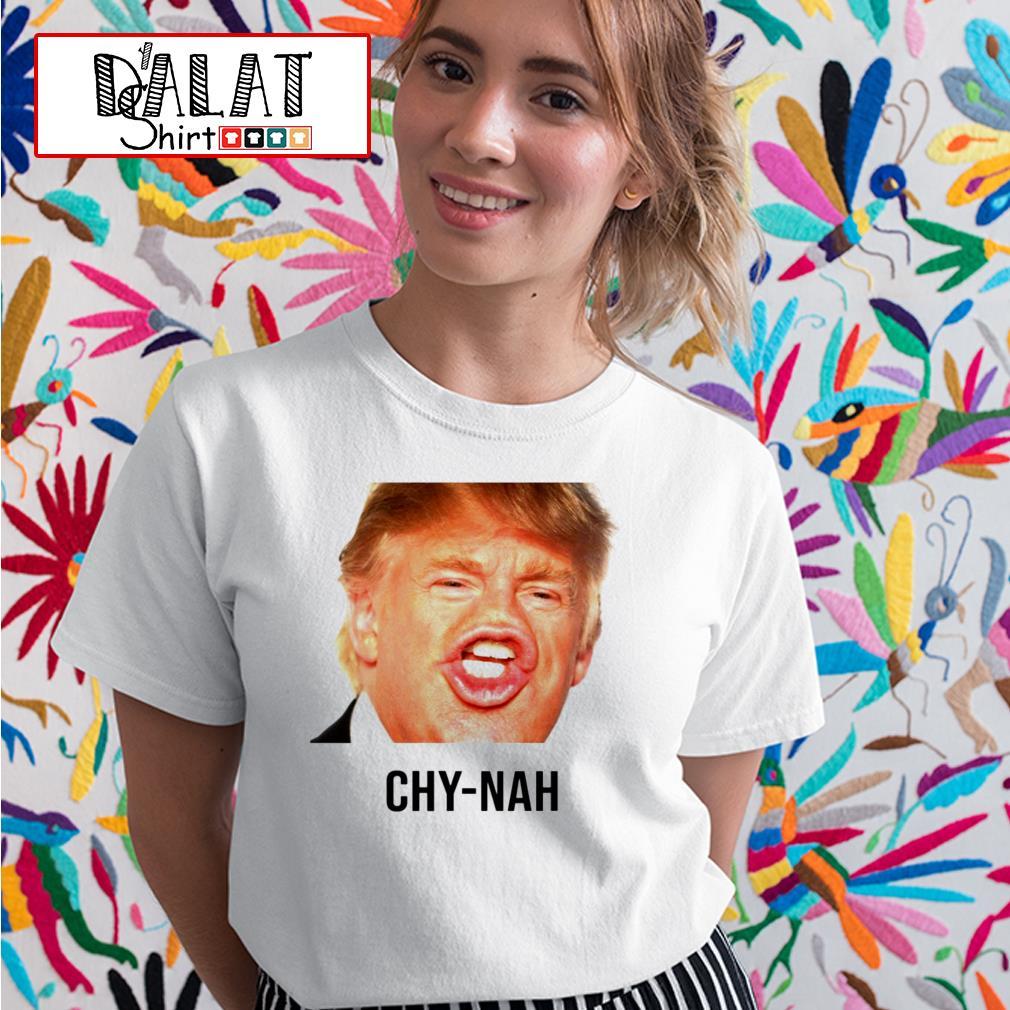 Funny Donald Trump Chy-nah Ladies tee