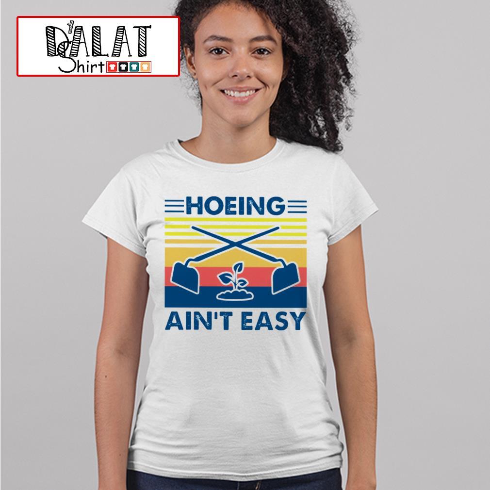 Hoeing ain't easy vintage Ladies tee