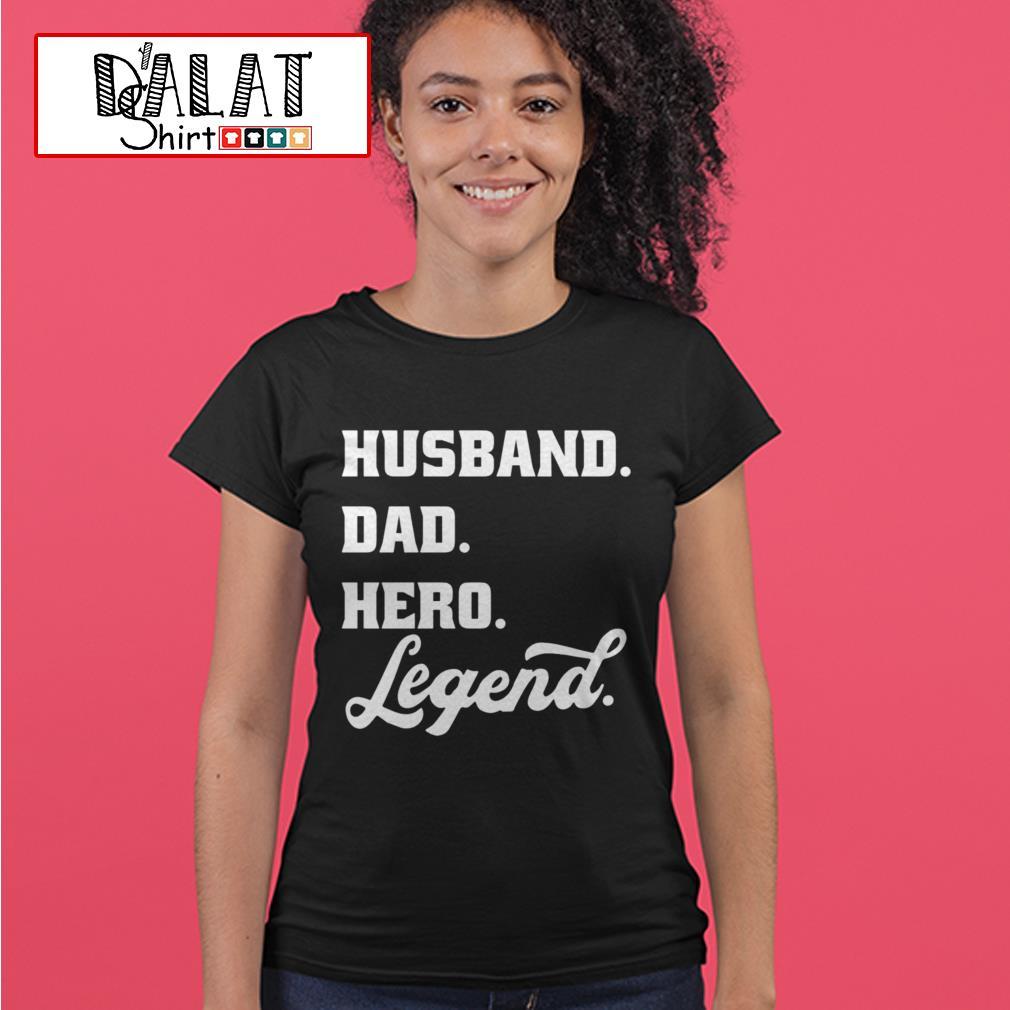 Husband dad hero legend Ladies tee