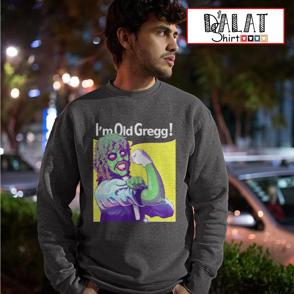 I'm old Gregg strong Sweater